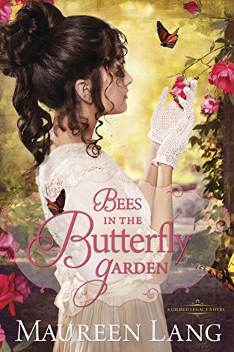 Bees in the Butterfly Garden (The Gilded Legacy #1)