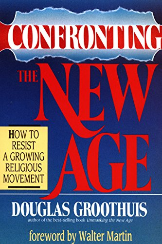 Confronting the New Age How to Resist a Growing Religious Movement