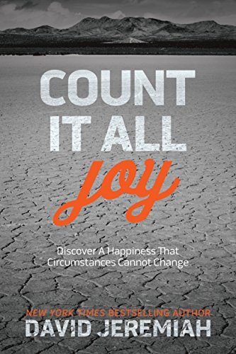 Count It All Joy Discover a Happiness That Circumstances Cannot Change