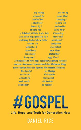 #GOSPEL Life, Hope, and Truth for Generation Now