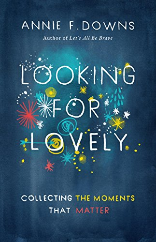 Looking for Lovely Collecting Moments that Matter