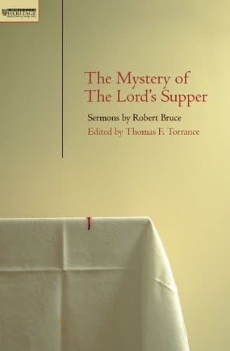 Mystery of the Lord's Supper Sermons by Robert Bruce