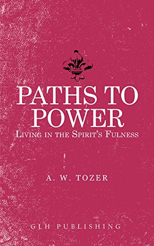 Paths to Power Living in the Spirit's Fulness