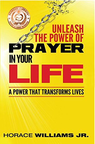 Unleash the Power of Prayer in Your Life A Power that Transforms Lives