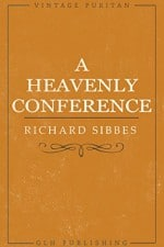 A Heavenly Conference (Vintage Puritan)
