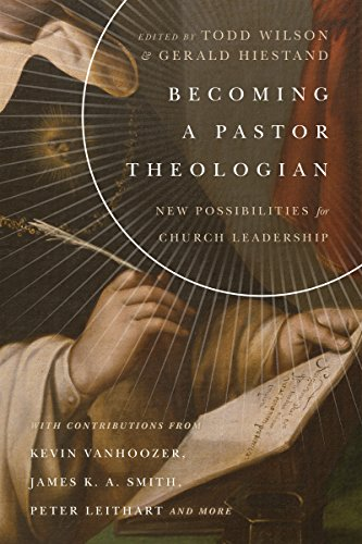 Becoming a Pastor Theologian- New Possibilities for Church Leadership