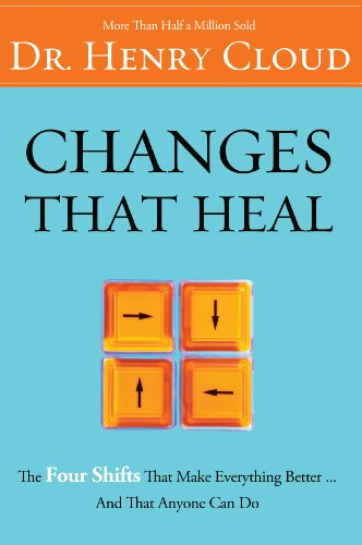 Changes That Heal- The Four Shifts That Make Everything Better