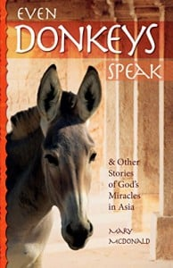 Even Donkeys Speak: & Other Stories of God's Miracles in Asia