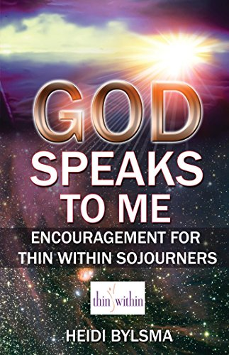 God Speaks to Me Encouragement for Thin Within Sojourners