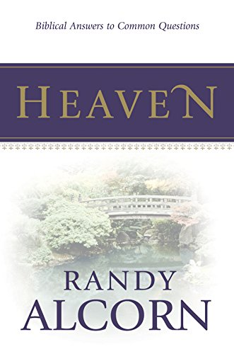 Heaven Biblical Answers to Common Questions