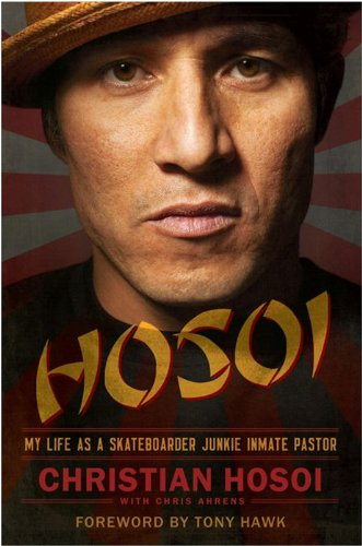Hosoi My Life as a Skateboarder Junkie Inmate Pastor
