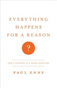 Everything Happens for a Reason?: God's Purposes in a World Gone Bad