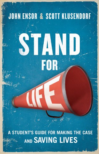 Stand for Life- A Student's Guide for Making the Case and Saving Lives