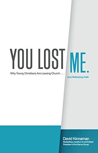 You Lost Me- Why Young Christians Are Leaving Church...and Rethinking Faith
