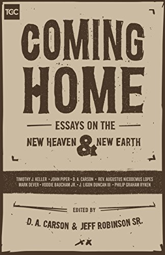 Coming Home- Essays on the New Heaven and New Earth
