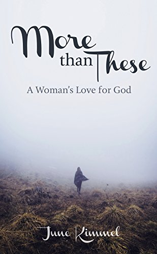 More Than These- A Woman's Love for God