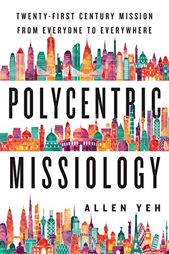 Polycentric Missiology- 21st-Century Mission from Everyone to Everywhere