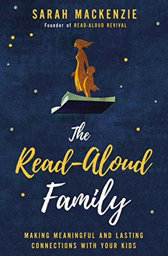 The Read-Aloud Family- Making Meaningful and Lasting Connections with Your Kids