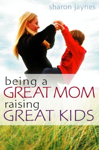 Being a Great Mom