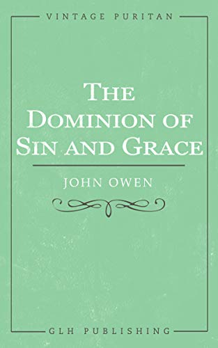 The Dominion of Sin and Grace