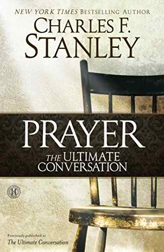 Prayer the Ultimate Conversation