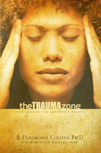 The Trauma Zone: Trusting God for Emotional Healing