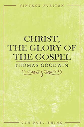 christ the GLory of the Gospel