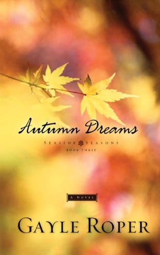 Autumn dreams seaside seasons gospel ebooks autumn dreams authors gayle roper publisher multnomah price 199 ends sept 23 fandeluxe Gallery