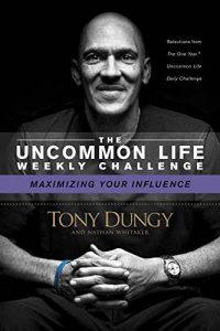 Maximizing Your Influence (The Uncommon Life Weekly Challenge)