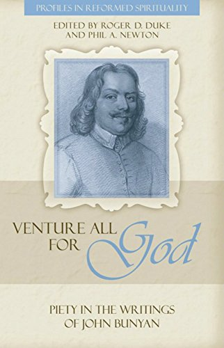 Venture All for God: The Piety of John Bunyan