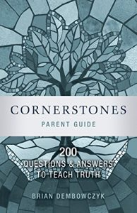 Cornerstones: 200 Questions and Answers to Teach Truth