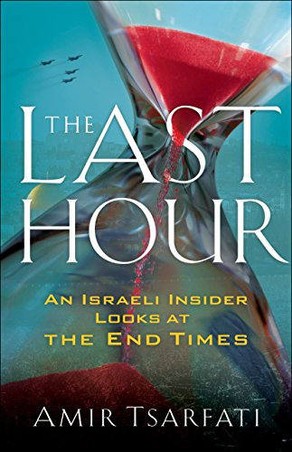 סנסציוני The Last Hour: An Israeli Insider Looks at the End Times | Gospel IP-82