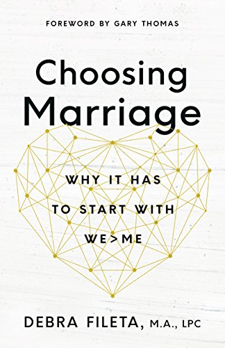 Choosing Marriage: Why It Has to Start with We>Me