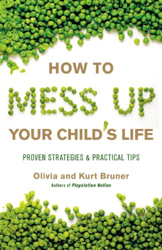 How to Mess Up Your Child's Life: Proven Strategies & Practical Tips