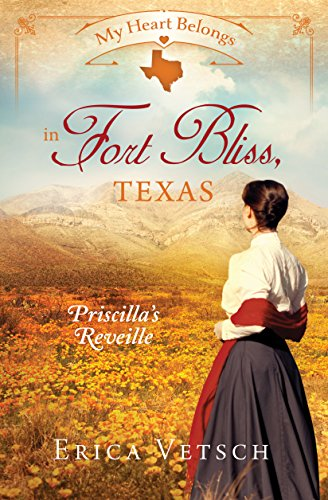 My Heart Belongs in Fort Bliss, Texas: Priscilla's Reveille