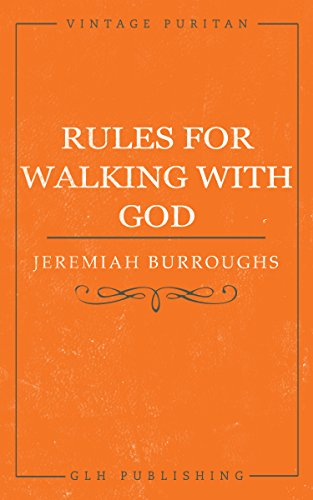 Rules for Walking with God (Vintage Puritan)