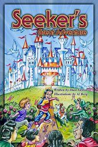 Seeker's Great Adventure: (Adventures in the Kingdom)