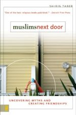Muslims Next Door: Uncovering Myths and Creating Friendships