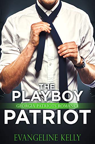 The Playboy Patriot (A Georgia Patriot Romance)