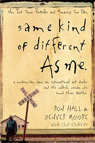 "Read the critically acclaimed #1 New York Times best-seller with more than one million copies in print. Same Kind of Different as Me was a major motion picture release by Paramount in fall 2017. Gritty with pain and betrayal and brutality, this true story also shines with an unexpected, life-changing love. Meet Denver, raised under plantation-style slavery in Louisiana until he escaped the ""Man"" – in the 1960's – by hopping a train. Non-trusting, uneducated, and violent, he spent another 18 years on the streets of Dallas and Fort Worth. Meet Ron Hall, a self-made millionaire in the world of high priced art deals -- concerned with fast cars, beautiful women, and fancy clothes. And the woman who changed their lives -- Miss Debbie: ""The skinniest, nosiest, pushiest, woman I ever met, black or white."" She helped the homeless and gave of herself to all of ""God's People,"" and had a way of knowing how to listen and helping others talk and be found – until cancer strikes. Same Kind of Different as Me is a tale told in two unique voices – Ron Hall & Denver Moore – weaving two completely different life experiences into one common journey where both men learn ""whether we is rich or poor or something in between this earth ain't no final restin' place. So in a way, we is all homeless-just workin' our way toward home."" The story takes a devastating twist when Deborah discovers she has cancer. Will Deborah live or die? Will Denver learn to trust a white man? Will Ron embrace his dying wife's vision to rescue Denver? Or will Denver be the one rescuing Ron? There's pain and laughter, doubt and tears, and in the end a triumphal story that readers will never forget. Continue this story of friendship in What Difference Do It Make?: Stories of Hope and Healing, available now. Same Kind of Different as Me also is available in Spanish."