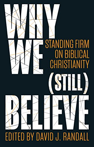 Why We (still) Believe: Standing Firm on Biblical Christianity