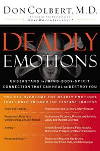 Deadly Emotions: Understand the Mind-Body-Spirit Connection That Can Heal