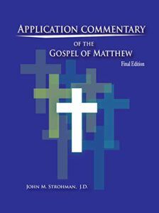 Application Commentary of the Gospel of Matthew (Final Edition)