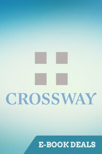 Crossway Weekly E-Book Deals: Youth & Teens