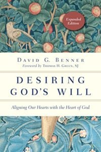 Desiring God's Will: Aligning Our Hearts with the Heart of God (The Spiritual Journey)