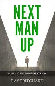 Next Man Up: Building the Future God's Way
