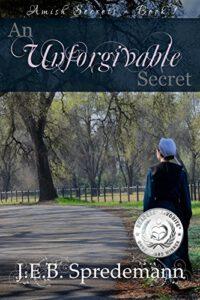 An Unforgivable Secret (Amish Secrets-Book 1)