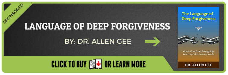 The Language of Deep Forgiveness: Break Free from Struggling to Accept the Unacceptable