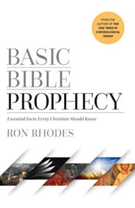 Basic Bible Prophecy: Essential Facts Every Christian Should Know