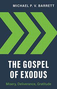 The Gospel of Exodus: Misery, Deliverance, Gratitude